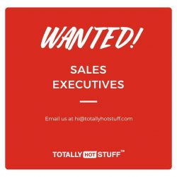 [TotallyHotStuff] We're hiring part-time sales executives!