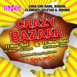 [BHG Singapore] Get ready for our LAST CRAZY BAZAAR of the year at BHG Cck, Bishan, Clementi, Seletar & Jurong!