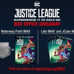 [Shaw Theatres] Be rewarded when you watch JUSTICE LEAGUE in IMAX!