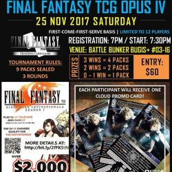 [Battle Bunker] Final Fantasy Opus IV Pre-release event will take place This Saturday 25 Nov 2017 at our Bugis+ outlet!
