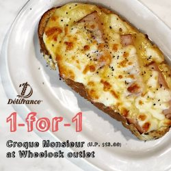[Delifrance Singapore] Swing around if you're in town, because we'll be having a 1-for-1 Croque Monsieur offer tomorrow