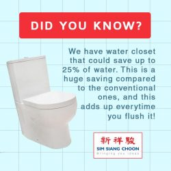 [SIM SIANG CHOON] We have water closets that could save up to 25% of water.