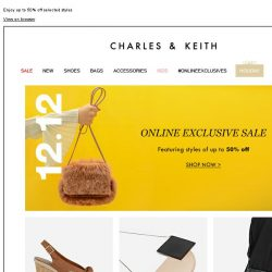 [Charles & Keith] 12.12 | ONLINE EXCLUSIVE SALE