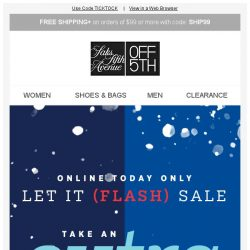 [Saks OFF 5th] ❄It's snow time: take an EXTRA 20% OFF, online only!