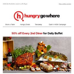 [HungryGoWhere] 50% Off Every 2nd Diner for Daily Buffet - Lunch & Dinner Available