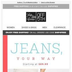 [Saks OFF 5th] Whatever your fit may be, there's a jean for that