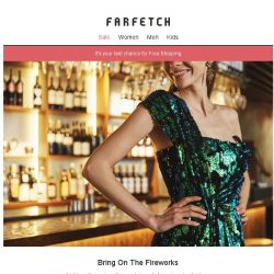 [Farfetch] The NYE partywear hits | Last chance for Free Shipping