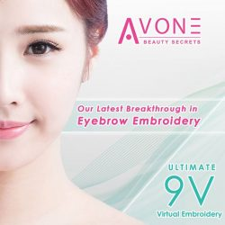 [AVONE BEAUTY SECRETS] Our Latest Breakthrough in Eyebrow Embroidery – Experience practically no pain; no bleeding & minimal swelling with our latest 9V Ultimate Virtual