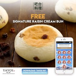 [YAYOI Japanese Teishoku Restaurant] Stand a chance to receive a FREE Barcook's Signature Rasin Cream Bun when you dine with us in the