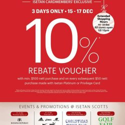 [Isetan] From 15 - 17 Dec, Isetan Cardmembers' can enjoy 10% rebate with min $100 nett purchase and on every subsequent $50