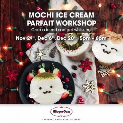 [Haagen-Dazs] Learn how to make mouthwatering Mochi Ice Cream Parfait at a workshop hosted by Häagen-Dazs on Dec 6th