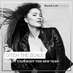 [David Loh Surgery] Ditch the scale and have your ideal body this new year.