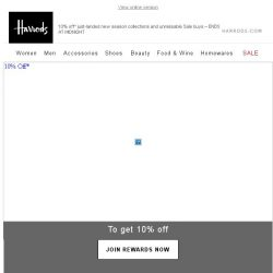 [Harrods] ENDS SOON: 10% off* new season fashion and Sale buys