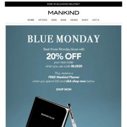 [Mankind] Blue Monday | Save 20% Inside