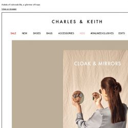 [Charles & Keith] READ MORE | CLOAK & MIRRORS
