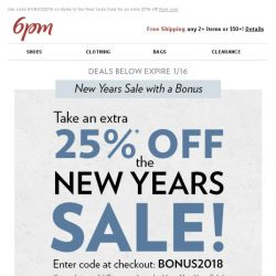 [6pm] Coupon Alert: Take an extra 25%* off the New Years Sale!