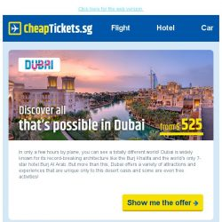 [cheaptickets.sg] Discover Dubai from only $525. Plus, a $100 travel rebate on top of that!