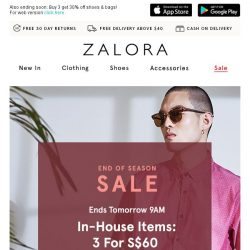 [Zalora] Last Chance: 1 for S$24.90, 3 for S$60!