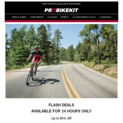 [probikekit] Flash Deals - 24 hours only! [Save up to 60%]