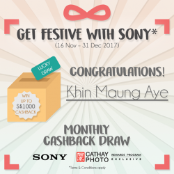 [Cathay Photo] The final winner of our Get Festive with Sony Monthly Cashback Draw has been picked!