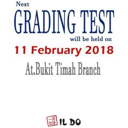 [Ildo Taekwondo] Dear Parents,Please be informed that the next grading test will be held on 11 February 2018 at Bukit Timah