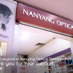[Nanyang Optical] It was a pleasure serving everyone who came to us at Nanyang Optical Thomson Plaza, farewell!
