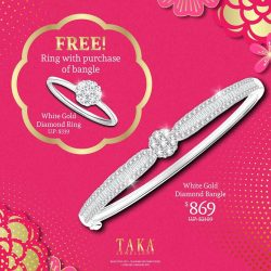 [Taka Jewellery Treasures] FREE Diamond Ring worth $339 with purchase of Diamond Bangle!