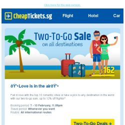 [cheaptickets.sg] 💌 Hi , catch the TWO-TO-GO sale and enjoy up to 12% discount on flights!