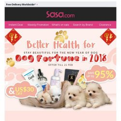 [SaSa ] 【Better Health For Dog Fortune in 2018】ENJOY US$30 OFF & UPTO 95% OFF
