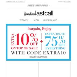 [Last Call] Our sale is on sale >> extra 10% off