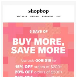 [Shopbop] Up to 25% off your order with Buy More, Save More
