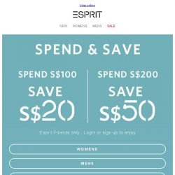 [Esprit] SPEND & SAVE ll Up to S$50* off