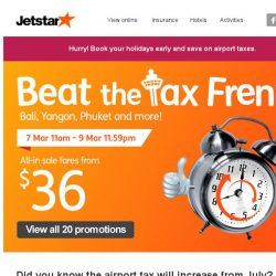[Jetstar] 💰 Beat the Tax Frenzy continues! Bali, Yangon, Phuket and more on sale.