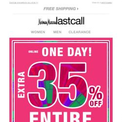 [Last Call] 1 DAY ONLINE: extra 35% off ENTIRE SITE