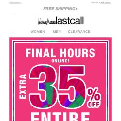 [Last Call] FINAL HOURS: extra 35% off ENTIRE SITE