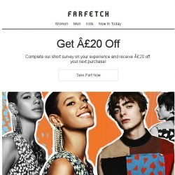 [Farfetch] Get £20 off   Complete our survey