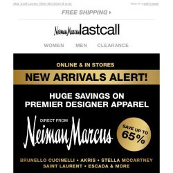[Last Call] DESIGNER NEW ARRIVALS from Neiman Marcus: up to 65% off