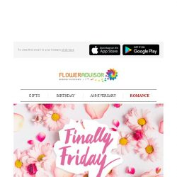 [Floweradvisor] FINALLY FRIDAY! Grab Your Friday Blessing Here. Make Someone's Day and Save Some Cash