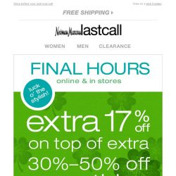 [Last Call] FINAL HOURS: extra 17% off ON TOP OF SALE
