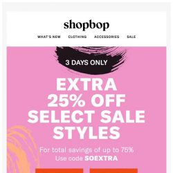 [Shopbop] 3 (great) days: Up to 75% off select sale styles