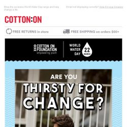 [Cotton On] Are you thirsty for change? 💧