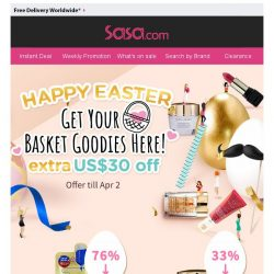 [SaSa ] 【Happy Easter】Grab your US$30 OFF & Enjoy Discount up to 90% OFF!