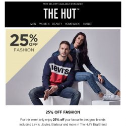 [The Hut] This week only | 25% off fashion