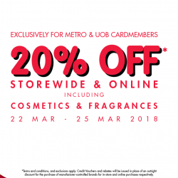 Metro: Enjoy 20% OFF Storewide & Online Including Cosmetics & Fragrances + 2 x 5% Metro Rebates!