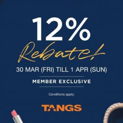 TANGS: Weekend Sale + 12% Rebate + Get Up to $120 Beauty Vouchers