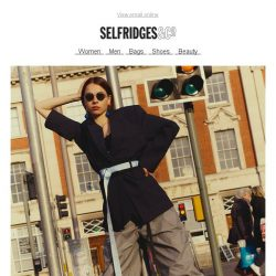 [Selfridges & Co] Streetwear? How about we just call it fashion