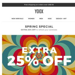 [Yoox] The SALE you've been waiting for: EXTRA 25% OFF to refresh your spring wardrobe. Open and discover it now!
