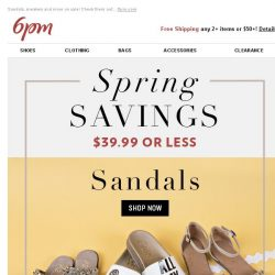 [6pm] Spring Savings: $39.99 or less sandals!