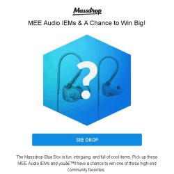 [Massdrop] Blue Box for MEE Audio IEMs: Win Big! Join for $8.99
