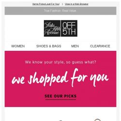 [Saks OFF 5th] These styles are SO you.